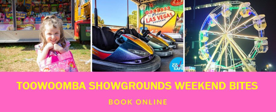 Toowoomba Showgrounds Weekend Bites