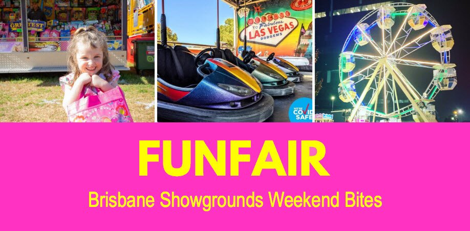 Brisbane Showgrounds Weekend Bites