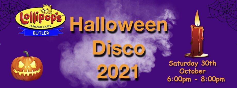Lollipops Butler Halloween Disco 2021