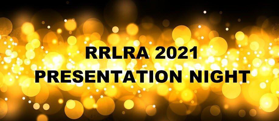 RRLRA 2021 Presentation Night