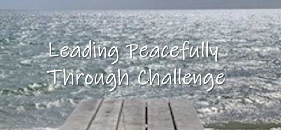Leading Peacefully Through Challenge