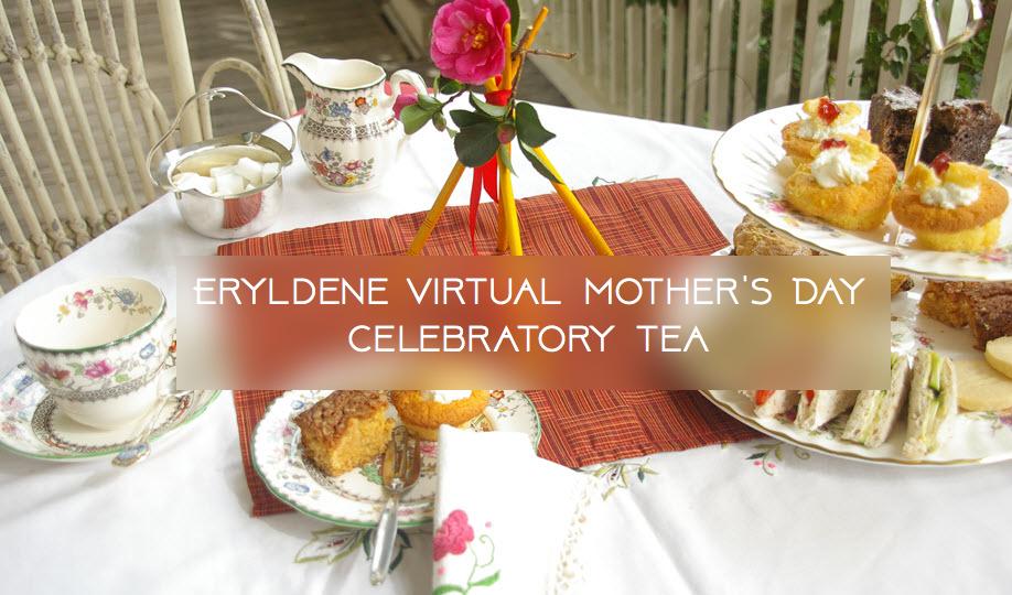 ERYLDENE VIRTUAL MOTHER'S DAY CELEBRATORY TEA