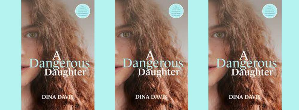 Book launch: A Dangerous Daughter — Dina Davis