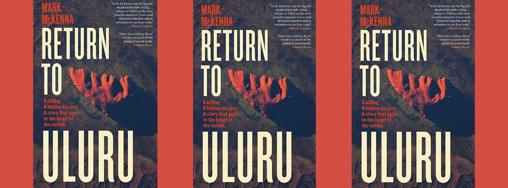 Talk: Return to Uluru — Mark McKenna
