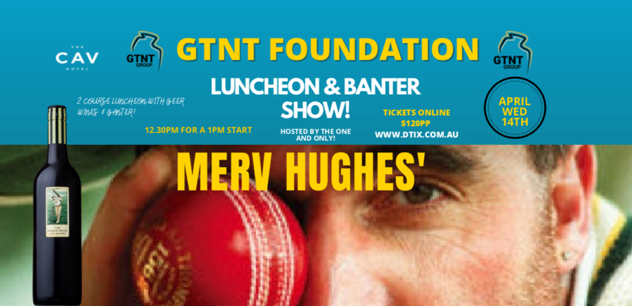GTNT Foundation Luncheon – Hosted by Merv Hughes