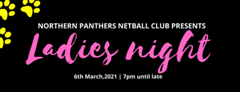 Ladies Night by Northern Panthers Netball Club