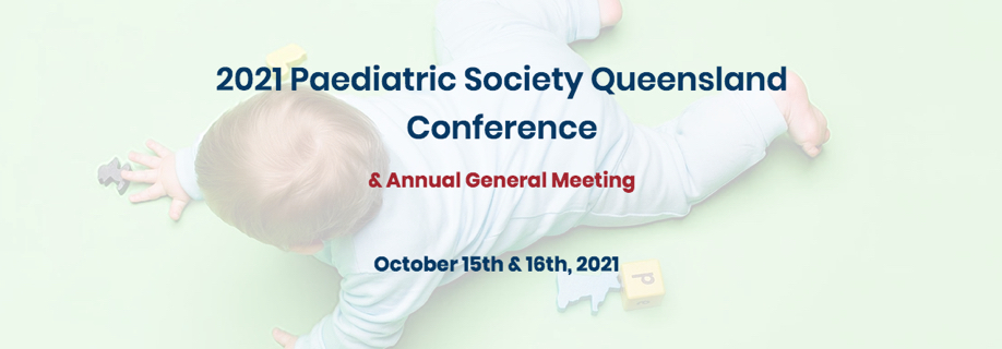 Paediatric Society of Queensland Annual Conference and AGM