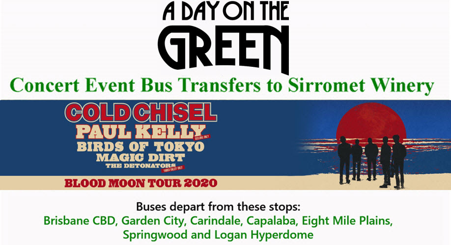 A Day on the Green Cold Chisel, Paul Kelly - Blood Moon Tour Bus Transfers: Sunday 9 Feb 2020