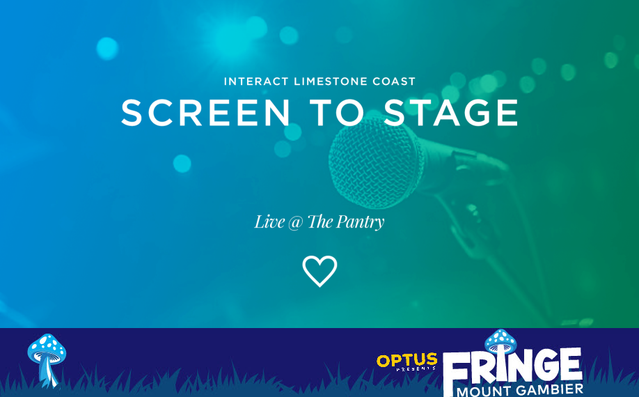 Interact Limestone Coast: Screen to Stage