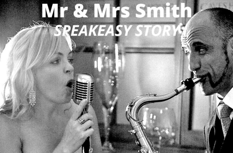 """Mr & Mrs Smith  – """"SPEAKEASY STORY"""" – The Jazz Show –"""
