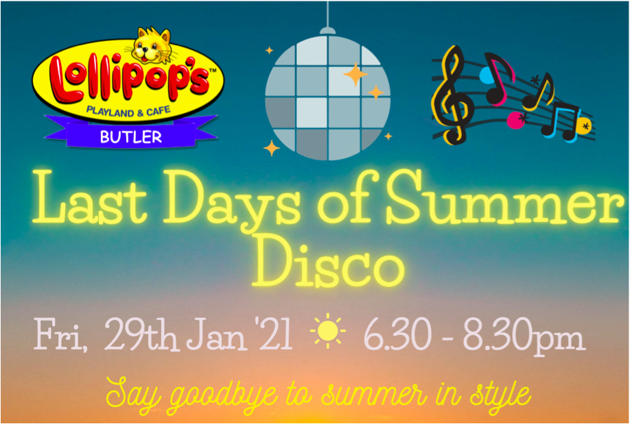 Lollipops Butler Last Days of Summer Disco 2021