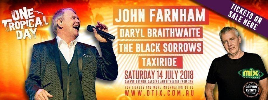 One Tropical Day: John Farnham - Daryl Braithwaite - The Black Sorrows - Taxiride