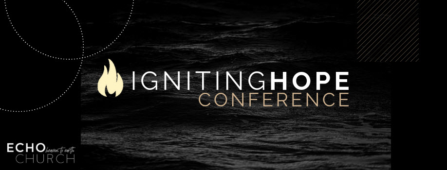 Igniting Hope Conference with Steve Backlund