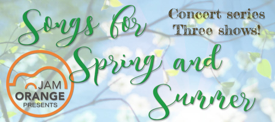 Songs for Spring and Summer: A Concert Series of 3 Shows