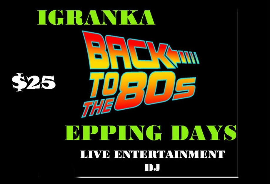 Igranka Back to the 80's Epping Days
