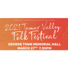 2021 Tamar Valley Folk Festival | MARCH 27