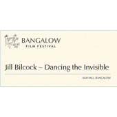 JILL BILCOCK: DANCING THE INVISIBLE plus Q&A with Producer - Faramarz K-Rahber