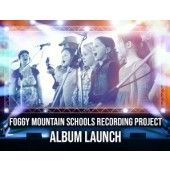 Album Launch - Foggy Mountain Schools Recording Project