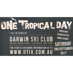 One Tropical Day - Aussie Rock Fathers Day Eve Double Header