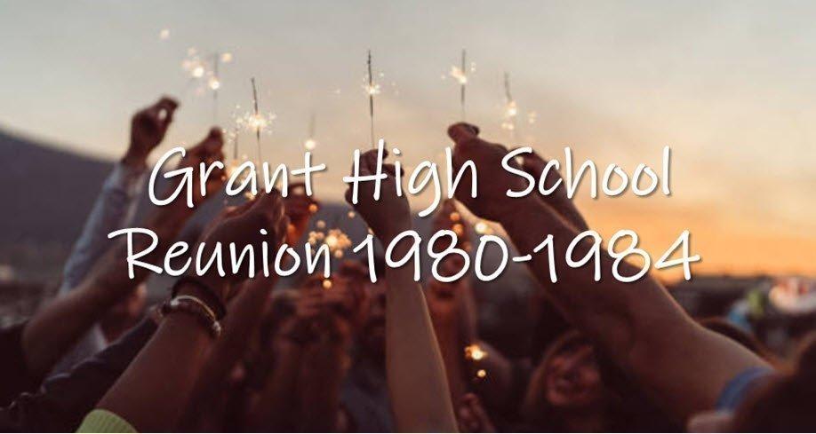 Grant High School Reunion 1980-1984