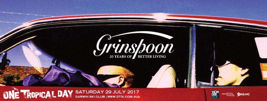 One Tropical Day - GRINSPOON 'Guide to Better Living' National Tour