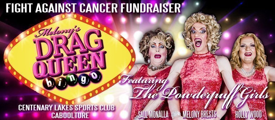Melony's Drag Queen Bingo Caboolture Fight Against Cancer Fundraiser - December
