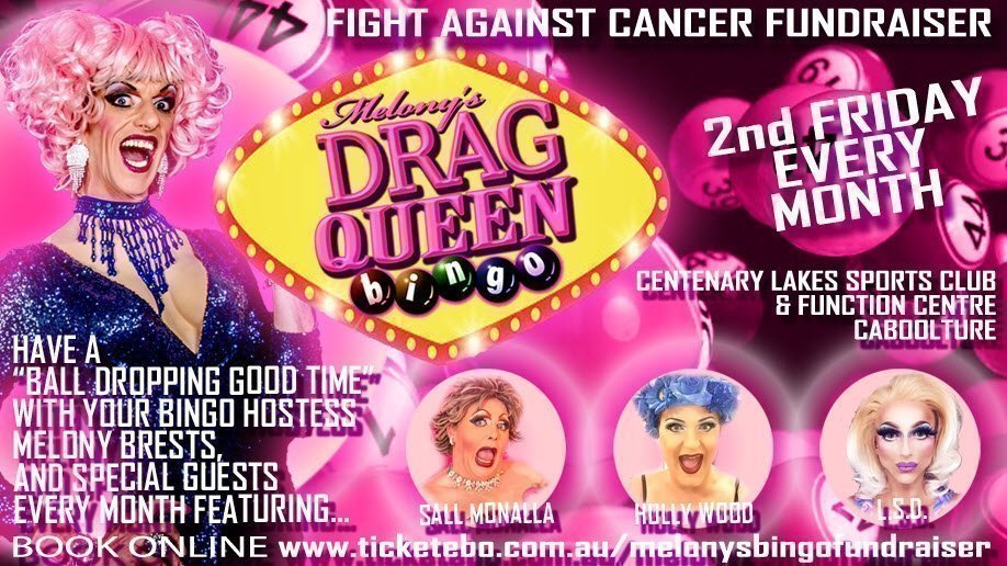 Melony's Drag Queen Bingo Caboolture Fight Against Cancer Fundraiser | MAR 2019