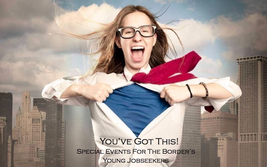 You've Got This! Special Events For The Border's Young Jobseekers