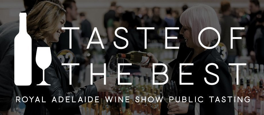 Taste of the Best 2017 – Royal Adelaide Wine Show Public Tasting