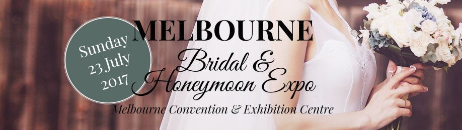 The Melbourne Bridal & Honeymoon Expo 2017