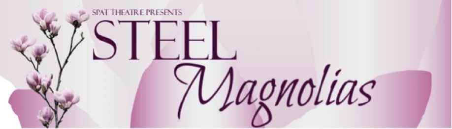 Steel Magnolias | SATURDAY 25 MAY
