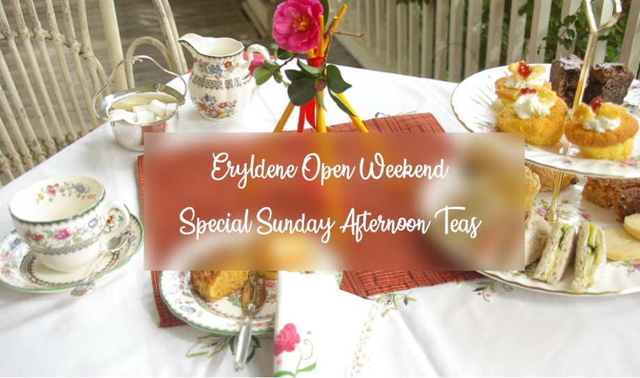 Eryldene July Open Weekend Special Afternoon Teas   SUNDAY