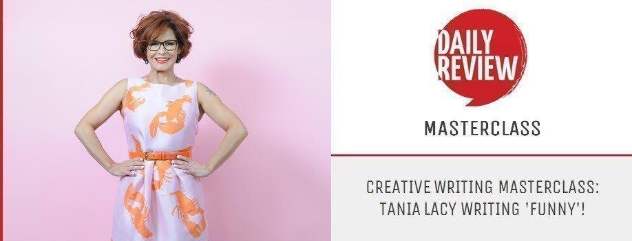 Creative Writing Masterclass: Tania Lacy Writing 'Funny'!