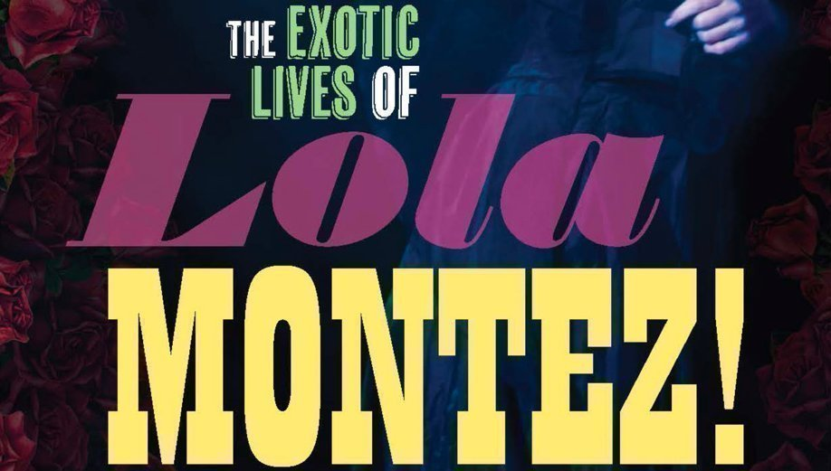 The Exotic Lives of Lola Montez