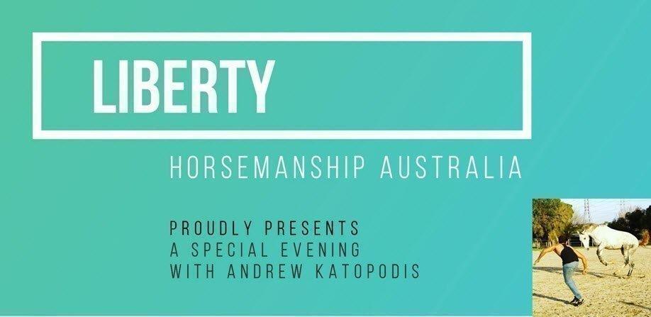 An Introduction to Liberty Horsemanship with Andrew Katopodis | 30 NOV 2018
