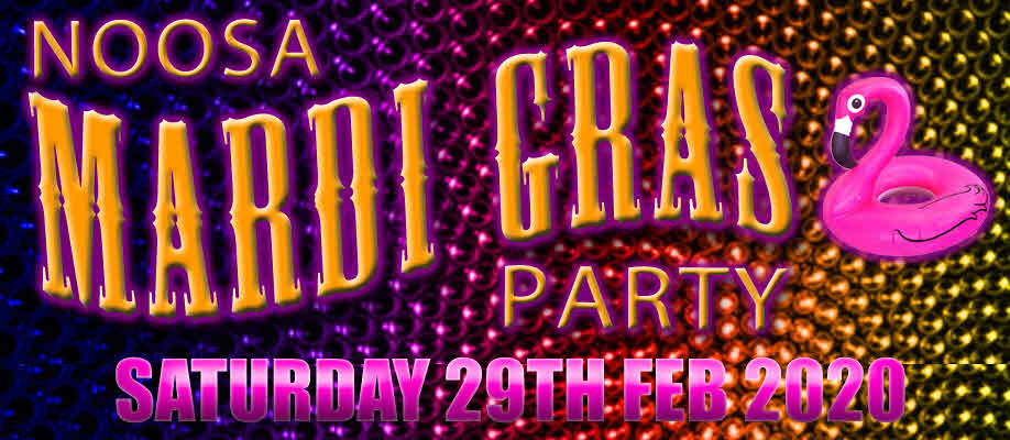 2020 Noosa Mardi Gras Party
