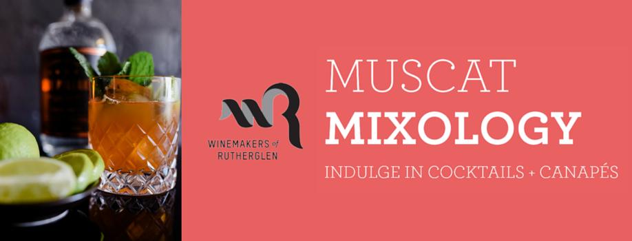 Muscat Mixology | Winemakers of Rutherglen