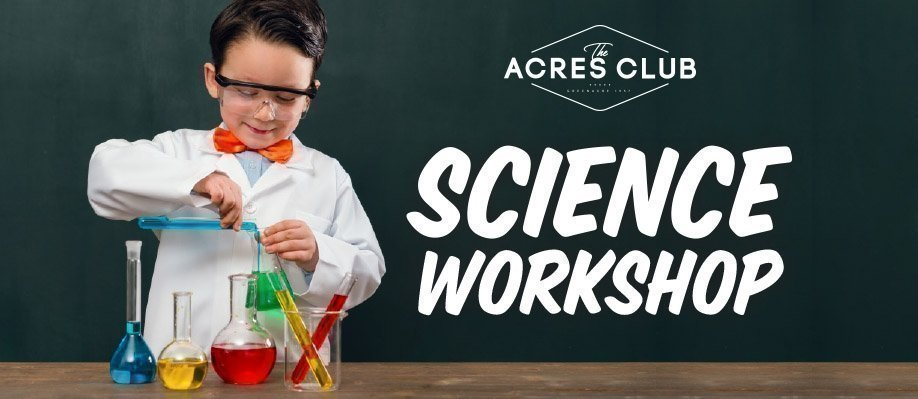 Science Workshop – The Acres Club