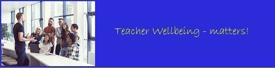 Teacher Wellbeing - matters!