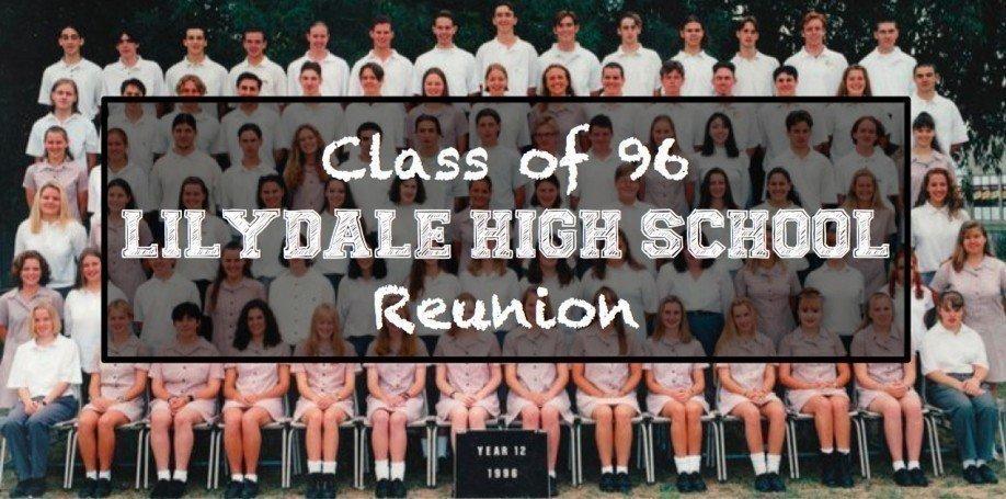 Class of 96 Lilydale High School Reunion