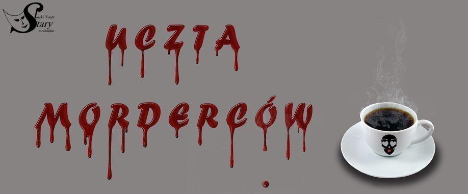 Uczta morderców (feast of murderes)