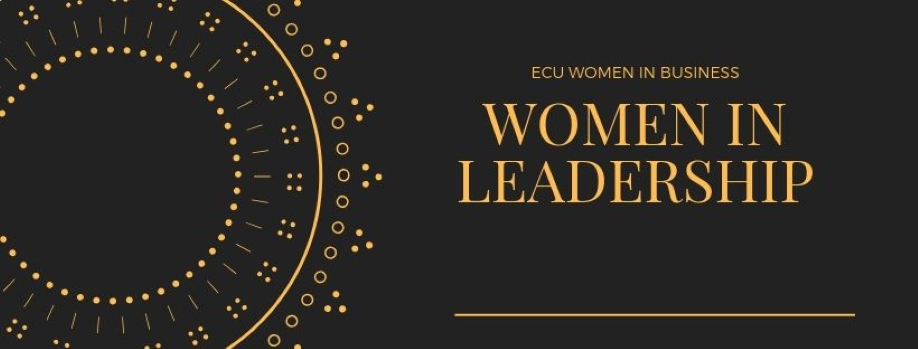ECU Women in Business: Celebrating Women in Leadership