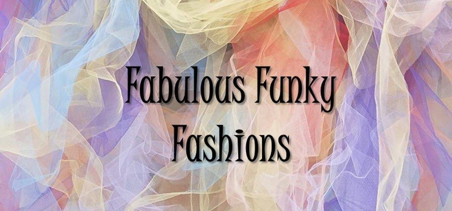 Fabulous Funky Fashions