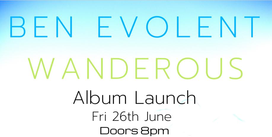 Ben Evolent Wanderous Album Launch