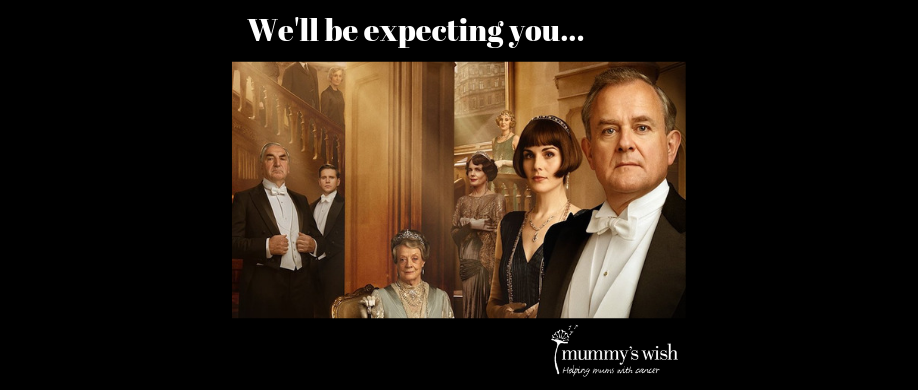 Mummy's Wish Movie Night – Downton Abbey