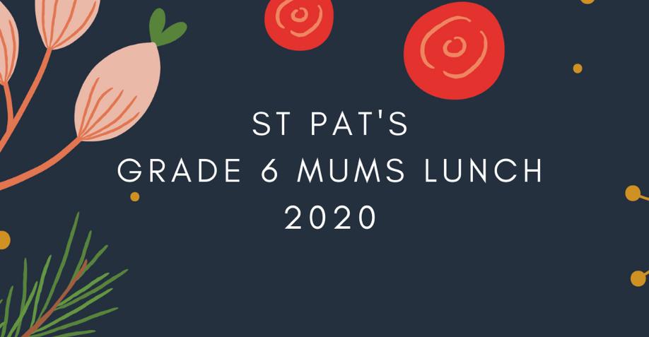 Grade 6 Mum's Lunch 2020
