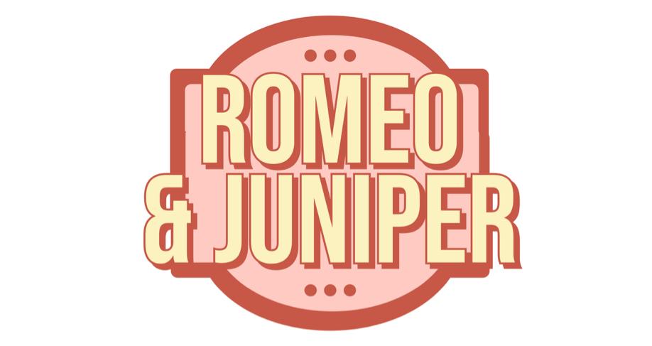 Romeo & Juniper