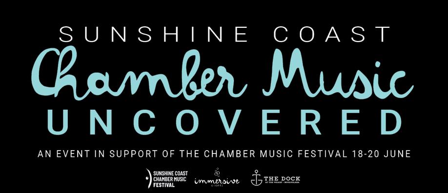 SUNSHINE COAST CHAMBER MUSIC: UNCOVERED