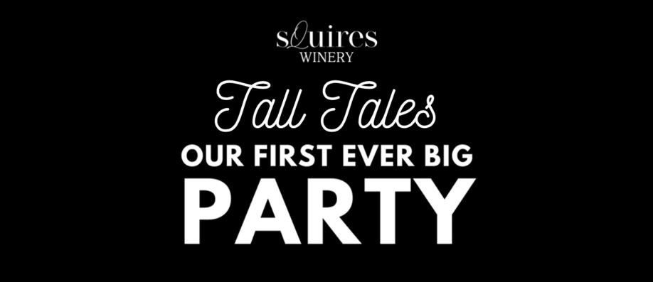 Tall Tales - Our First Ever Big PARTY