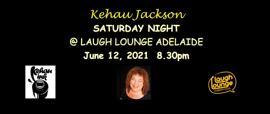 KEHAU JACKSON SATURDAY NIGHT @ THE LAUGH LOUNGE